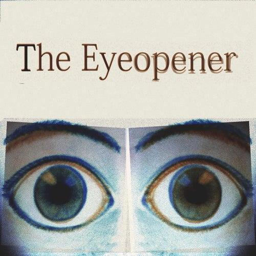 The Eyeopener by Eyeopener