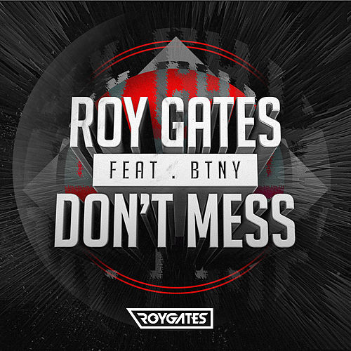 Don't Mess (feat. BTNY) by Roy Gates
