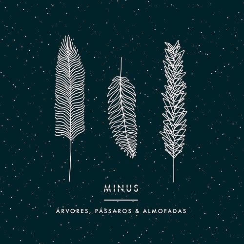 Árvores, Pássaros & Almofadas by -minus-