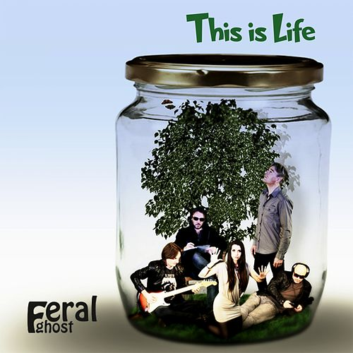 This Is Life by Feral Ghost