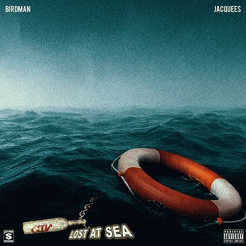 Lost At Sea - Single von Birdman & Jacquees