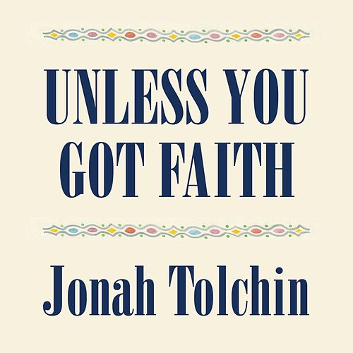 Unless You Got Faith de Jonah Tolchin