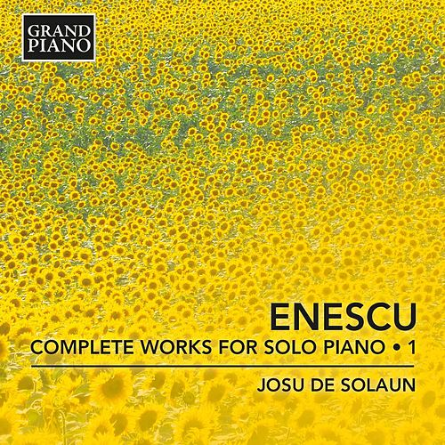 Enescu: Complete Works for Solo Piano, Vol. 1 de Josu de Solaun