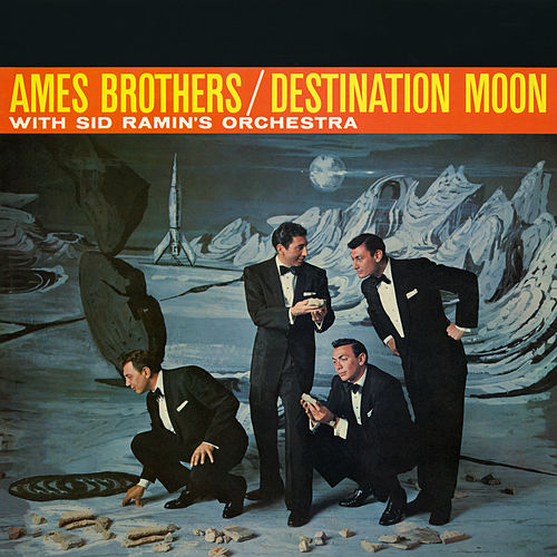 Destination Moon by The Ames Brothers