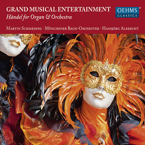 Handel: Grand Musical Entertainment – New Concertos for Organ & Orchestra (Arr. H. Albrecht) by Various Artists
