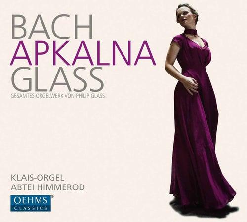 Bach & Glass: Works for Organ by Iveta Apkalna
