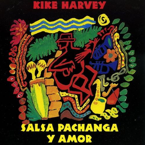 Salsa Pachanga y Amor von Kike Harvey