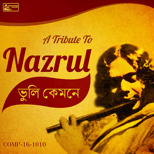 Bhuli Kemoney - A Tribute to Nazrul by Various Artists