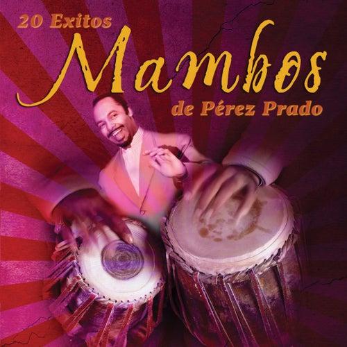 20 Éxitos Mambos de Pérez Prado de Perez Prado