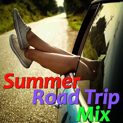 Summer Road Trip Mix by Various Artists