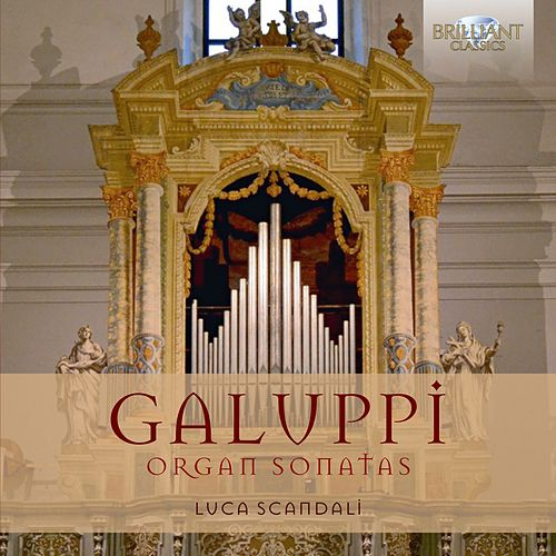 Galuppi: Organ Sonatas by Luca Scandali