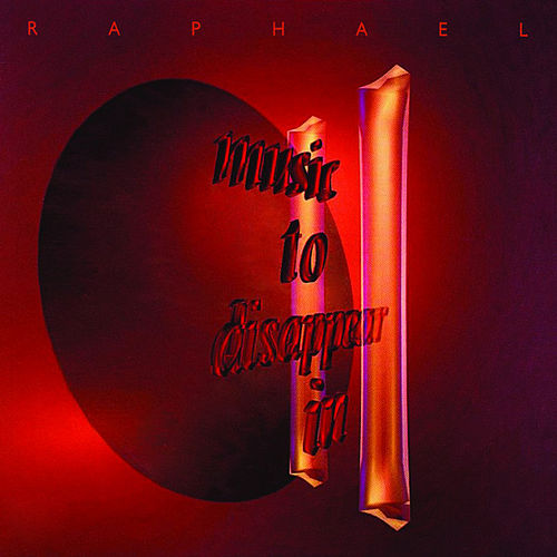 Music To Disappear In II van Raphael