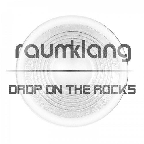 Drop on the Rocks von Raum Klang