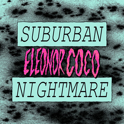 Suburban Nightmare de Eleonor Coco
