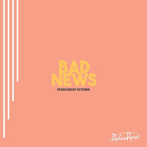 Bad News by Dylan Reese (1)
