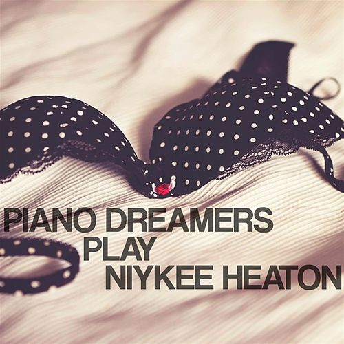 Piano Dreamers Play Niykee Heaton de Piano Dreamers