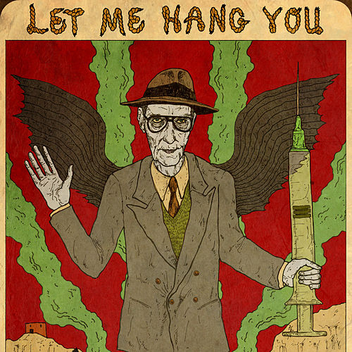 Let Me Hang You by William S. Burroughs