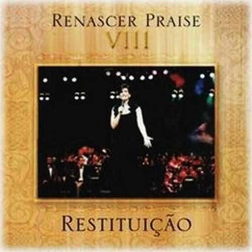 Renascer Praise 8 - Restituição by Renascer Praise