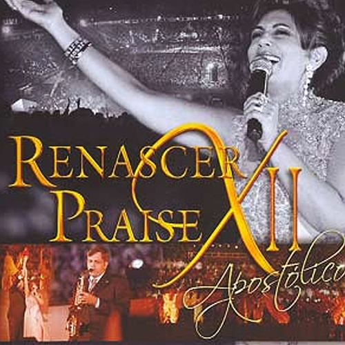 Renascer Praise 12 - Apostólico by Renascer Praise