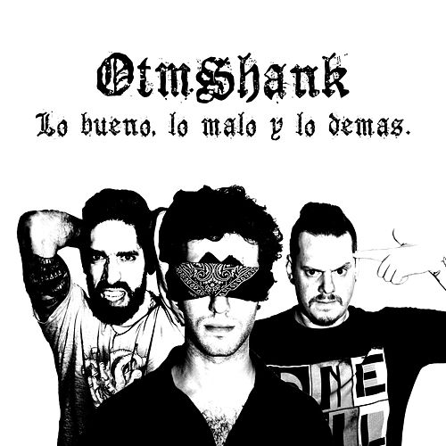 Lo Bueno, Lo Malo y Lo Demas by Otm Shank