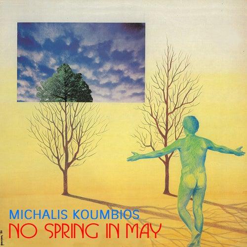 No Spring in May by Michalis Koumbios (Μιχάλης Κουμπιός)