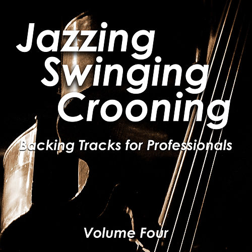 Jazzing and Swinging and Crooning - Backing Tracks for Professionals, Vol. 4 de The Crooners