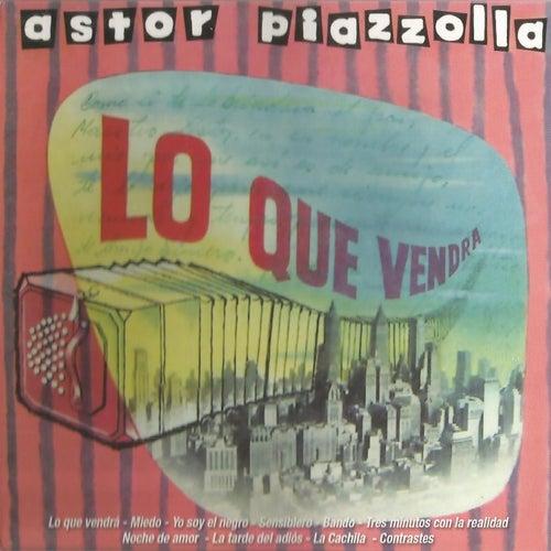 Lo Que Vendra von Astor Piazzolla