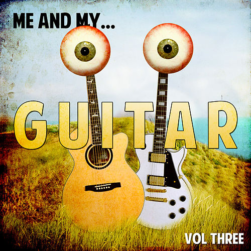 Me and My Guitar, Vol. 3 by Various Artists