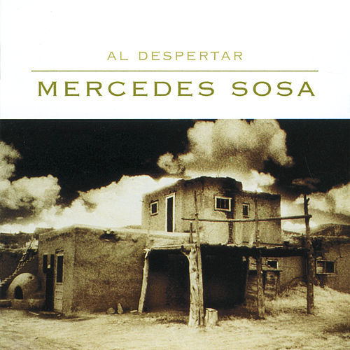 Al Despertar by Mercedes Sosa