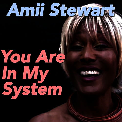 You Are In My System de Amii Stewart