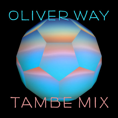 Tambe Mix by Oliver Way von Various Artists
