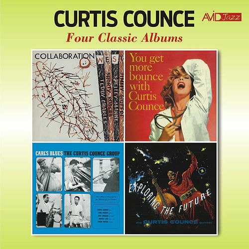 Four Classic Albums (Collaboration West / You Get More Bounce with Curtis Counce / Exploring the Future / Carl's Blues) [Remastered] by Curtis Counce