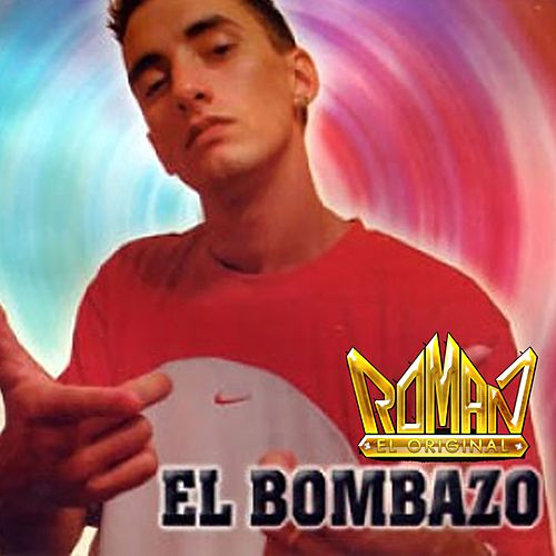 El Bombazo de Roman El Original