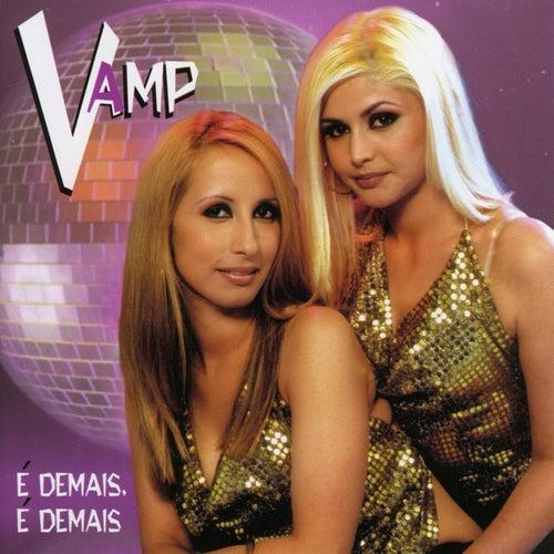 É Demais, É Demais by Vamp