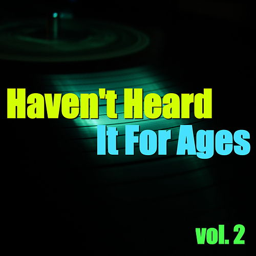 Haven't Heard It For Ages, vol. 2 de Various Artists