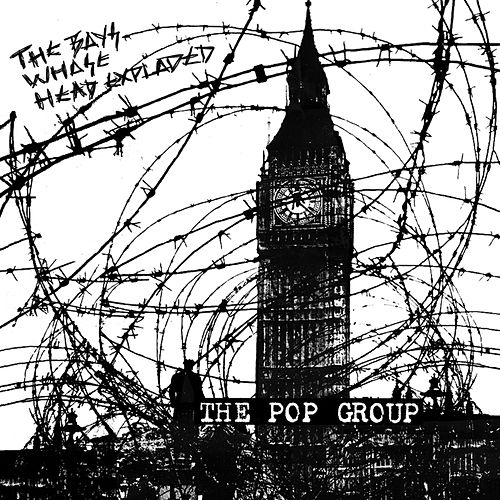 The Boys Whose Head Exploded von The Pop Group