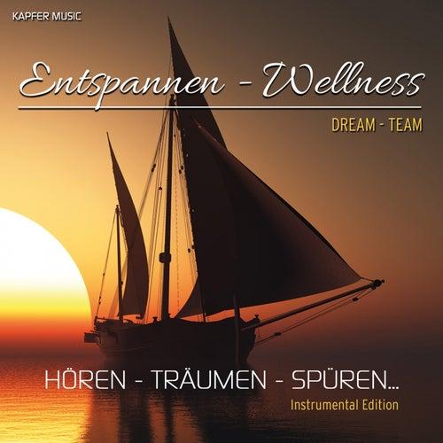 Entspannen-Wellness (Hören-Träumen-Spüren) von DREAM TEAM