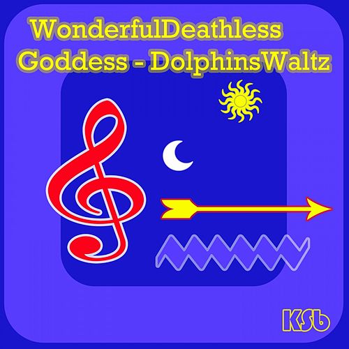 Wonderfuldeathlessgoddess - Dolphinswaltz by Ksb