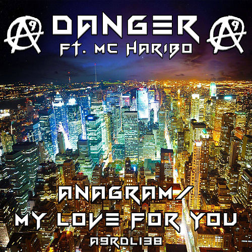 Anagram / My Love For You by Danger