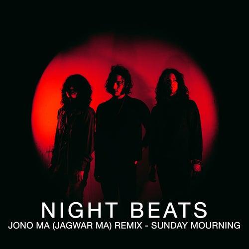 Sunday Mourning (Jono Ma Remix) by Night Beats