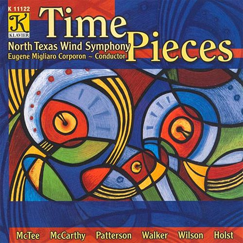 NORTH TEXAS WIND SYMPHONY: Time Pieces by Various Artists