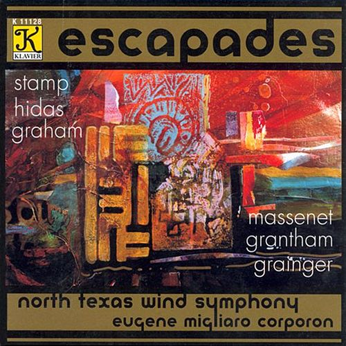 NORTH TEXAS WIND SYMPHONY: Escapades von Various Artists
