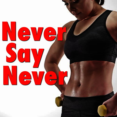 Never Say Never de Various Artists