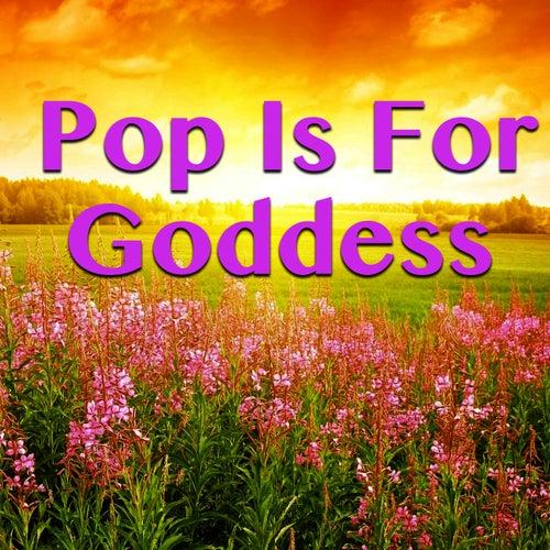 Pop Is For Goddess de Various Artists