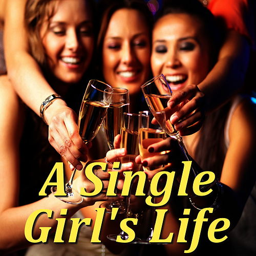 A Single Girl's Life by Various Artists