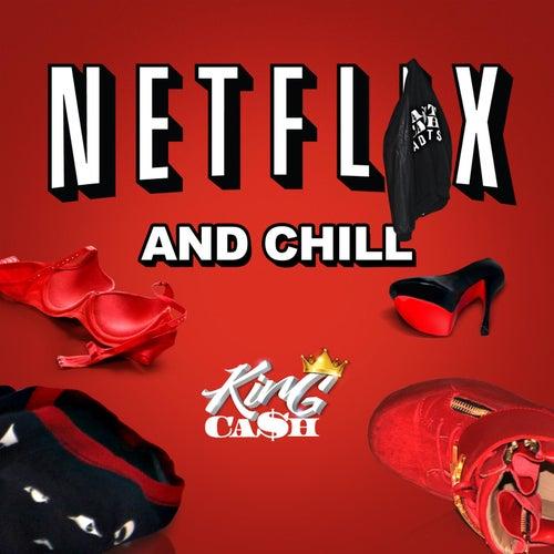 Netflix and Chill de King Cash