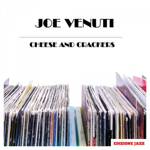 Cheese And Crackers by Joe Venuti