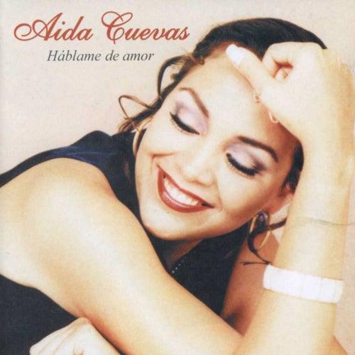Háblame de Amor de Aida Cuevas