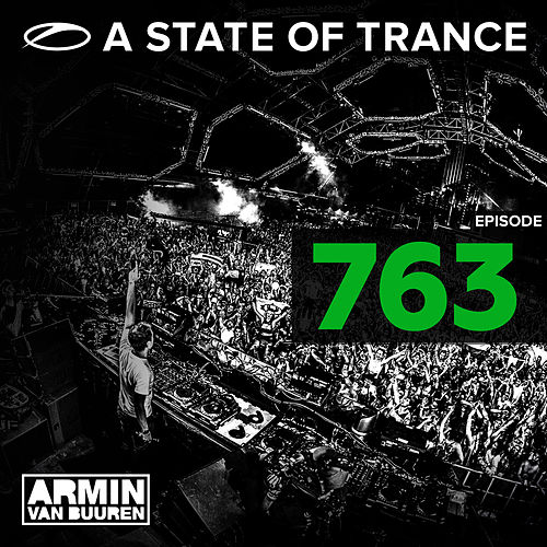 A State Of Trance Episode 763 von Various Artists