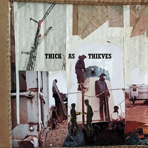 Thick as Thieves by Thick as Thieves
